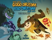 Good Dream, Bad Dream/Sueno Bueno, Sueno Malo: The World's Heroes Save the Night!/Los Heroes del Mundo Salvan La Noche! Cover Image