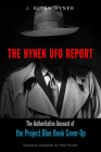 The Hynek UFO Report: The Authoritative Account of the Project Blue Book Cover-Up (MUFON) Cover Image