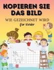 DAS BILD MALEN. Wie zu zeichnen Für Kinder: Erstaunlich Färbung und Aktivität Buch Wie zu zeichnen, kopieren Sie das Bild für Kinder. Magisches Gesche Cover Image