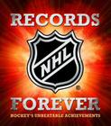 NHL Records Forever: Hockey's Unbeatable Achievements Cover Image