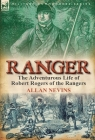 Ranger: the Adventurous Life of Robert Rogers of the Rangers Cover Image