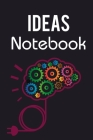 Ideas Notebook: Great Idea Book / Hatch Notebook For Men, Women And Kids. Indulge Into Business Idea Notebook And Get The Best Project Cover Image