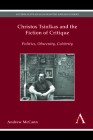 Christos Tsiolkas and the Fiction of Critique: Politics, Obscenity, Celebrity (Anthem Australian Humanities Research) Cover Image