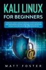 Kali Linux for Beginners: A Practical Guide to Learn the Operating System Installation and configuration, including Networks, Ethical Hacking an Cover Image