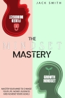 The Mindset Mastery: Master Your Mind to Change Your Life, Money, Business and Achieve yours goals Cover Image