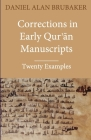 Corrections in Early Qurʾān Manuscripts: Twenty Examples Cover Image