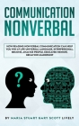 Nonverbal Communication: How Reading Nonverbal Communication Can Help You Win at Life Universal Language, interpersonal, Become, Analyze People Cover Image