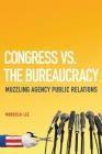 Congress vs. the Bureaucracy: Muzzling Agency Public Relations Cover Image