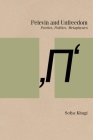 Pelevin and Unfreedom: Poetics, Politics, Metaphysics (Studies in Russian Literature and Theory) Cover Image