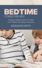 Bedtime Stories For Kids: Fantastic Bedtime Stories To Make Your Children Fall Asleep And Dream Cover Image