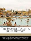 The Humble Toilet: A Brief History Cover Image