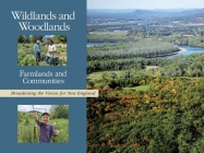 Wildlands and Woodlands, Farmlands and Communities: Broadening the Vision for New England Cover Image