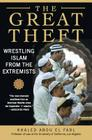 The Great Theft: Wrestling Islam from the Extremists Cover Image