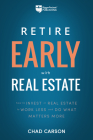 Retire Early with Real Estate: How Smart Investing Can Help You Escape the 9-5 Grind and Do More of What Matters (Financial Freedom #2) Cover Image