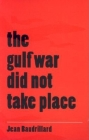 The Gulf War Did Not Take Place Cover Image