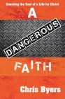 A Dangerous Faith: Counting the Cost of a Life for Christ Cover Image