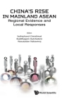 China's Rise in Mainland Asean: Regional Evidence and Local Responses Cover Image