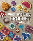 Quick and Easy Crochet: 100 Little Crochet Projects to Make Cover Image