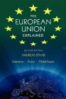 The European Union Explained, Second Edition: Institutions, Actors, Global Impact Cover Image