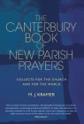 The Canterbury Book of New Parish Prayers: Collects for the church and for the world Cover Image