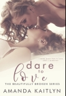 Dare to Love: Premium Hardcover Edition Cover Image