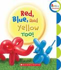 Red, Blue, and Yellow, Too! Cover Image