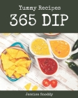 365 Yummy Dip Recipes: A Yummy Dip Cookbook to Fall In Love With Cover Image