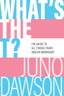 What's the T?: The Guide to All Things Trans and/or Nonbinary for Teens Cover Image