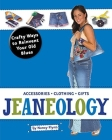 Jeaneology: Crafty Ways to Reinvent Your Old Blues Cover Image