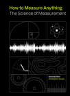 How to Measure Anything: The science behind the measurement of just about everything Cover Image