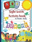 Sight words Activity book: Awesome learn, trace, practice and color the most common high frequency words for kids learning to write & read. Cover Image