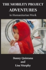 The Mobility Project, Adventures in Humanitarian Work Cover Image