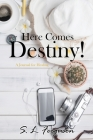 Here Comes Destiny!: A Journal for Healing Cover Image