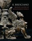 Il Bresciano: Bronze-caster of Renaissance Venice Cover Image
