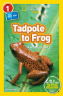 National Geographic Readers: Tadpole to Frog (L1/Co-reader) Cover Image