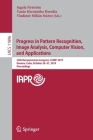 Progress in Pattern Recognition, Image Analysis, Computer Vision, and Applications: 24th Iberoamerican Congress, Ciarp 2019, Havana, Cuba, October 28- Cover Image