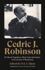 Cedric J. Robinson: On Racial Capitalism, Black Internationalism, and Cultures of Resistance (Black Critique) Cover Image
