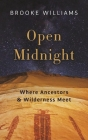 Open Midnight: Where Ancestors and Wilderness Meet Cover Image