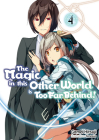 The Magic in This Other World Is Too Far Behind! Volume 4 Cover Image