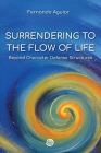 Surrendering to the Flow of Life: beyond Character Defense Structures Cover Image