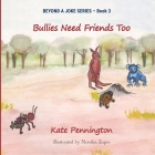 Bullies Need Friends Too Cover Image