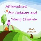 Affirmations for Toddlers and Young Children Cover Image