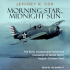Morning Star, Midnight Sun: The Early Guadalcanal-Solomons Campaign of World War II August-October 1942 Cover Image