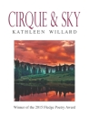 Cirque & Sky: Winner of the 2015 Fledge Poetry Chapbook Award Cover Image