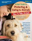 A Kids' Guide to Protecting & Caring for Animals: How to Take Action! (How to Take Action! Series) Cover Image