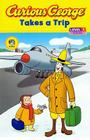 Curious George Takes a Trip (Curious George: Level 1) Cover Image