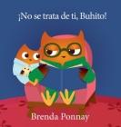¡No se trata de ti, Buhito! Cover Image