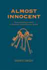 Almost Innocent: From Searching to Saved in America's Criminal Justice System Cover Image