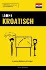 Lerne Kroatisch - Schnell / Einfach / Effizient: 2000 Schlüsselvokabel Cover Image
