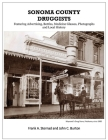 Sonoma County Druggists: Featuring Advertising, Bottles, Medicine Glasses, Photographs, and Local History Cover Image